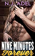 Nine Minutes Forever: Enemies to Lovers Dark Motorcycle Club Romance (The Nine Minutes Trilogy Book 3)
