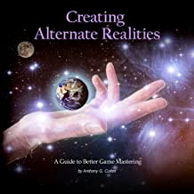 Creating Alternate Realities: A Guide to Better Game Mastering
