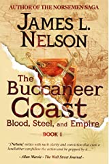 The Buccaneer Coast (Blood, Steel, and Empire Book 1) Kindle Edition