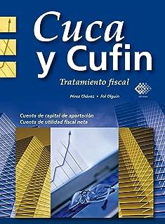 Cuca y Cufin. Tratamiento fiscal 2017 (Spanish Edition)