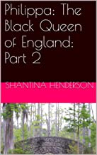 Philippa: The Black Queen of England: Part 2 (Philippa of Hainault : The Black Queen of England)