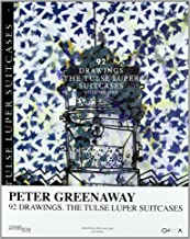 Peter Greenaway: 92 Drawings: The Tulse Luper Suitcases, Volume One
