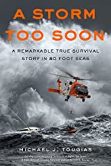 A Storm Too Soon (Young Readers Edition): A Remarkable True Survival Story in 80-Foot Seas (True Rescue Series) Kindle Edition