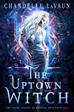 The Uptown Witch (The Coven: School of Magical Arts Novella Book 2) (English Edition)