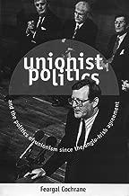 Unionist Politics and the Politics of Unionism Since the Anglo-Irish Agreement (Politics/Current Affairs)