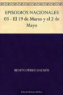 EPISODIOS NACIONALES 03 - El 19 de Marzo y el 2 de Mayo