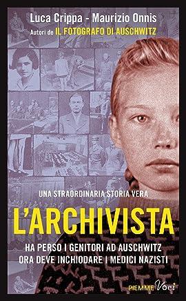 L'archivista: Una vittima di Auschwitz al processo ai medici nazisti (Italian Edition)