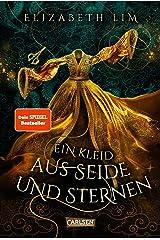 Ein Kleid aus Seide und Sternen (Ein Kleid aus Seide und Sternen 1): Fantasy-Abenteuer um drei magische Kleider und eine große Liebe (German Edition) Kindle Edition