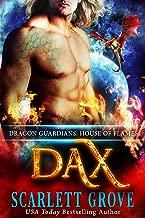 Dax: House of Flames (Dragon Warrior Romance) (Dragon Guardians Book 2)