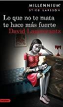 Lo que no te mata te hace más fuerte (Serie Millennium 4) (Spanish Edition)