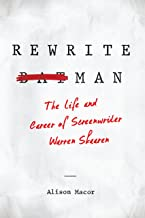 Rewrite Man: The Life and Career of Screenwriter Warren Skaaren