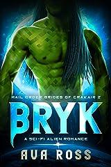 BRYK: A sci-fi alien romance (Mail-Order Brides of Crakair Book 2) Kindle Edition