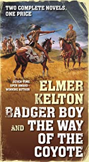 Badger Boy and The Way of the Coyote: Two Complete Texas Rangers Novels