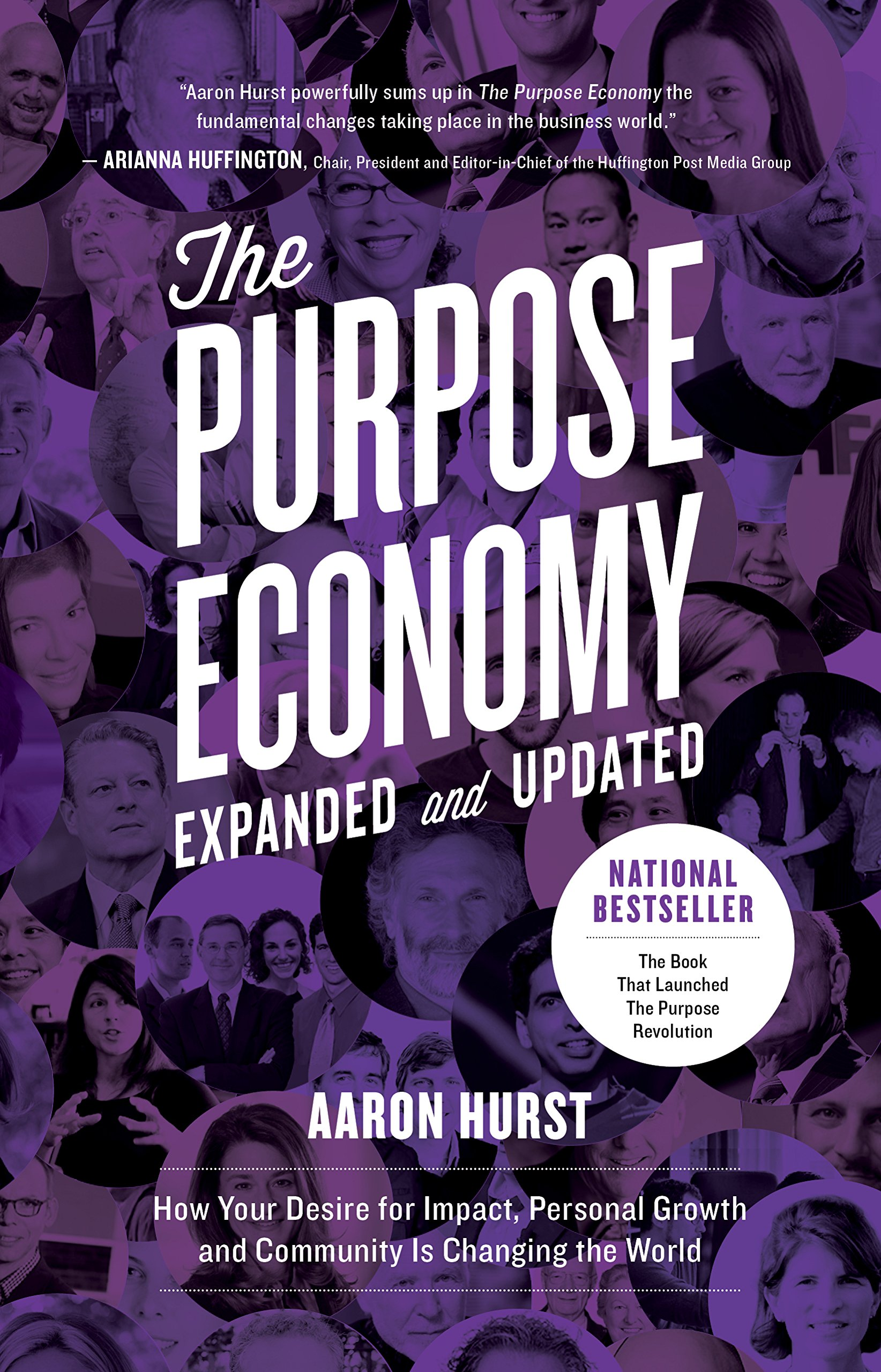 Image OfThe Purpose Economy, Expanded And Updated: How Your Desire For Impact, Personal Growth And Community Is Changing The World