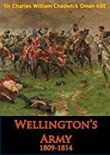 Wellington's Army 1809-1814 [Illustrated Edition]