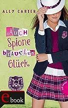 Gallagher Girls 3: Auch Spione brauchen Glück (German Edition)