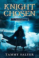 Knight Chosen: The Shackled Verities (Book One) Kindle Edition