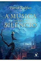A música do silêncio (A Crônica do Matador do Rei) eBook Kindle