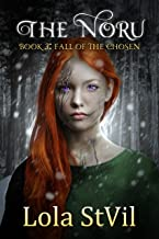 The Noru 3 : Fall Of The Chosen (The Noru Series, Book 3)