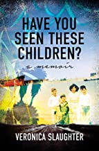 Have You Seen These Children?: A Memoir