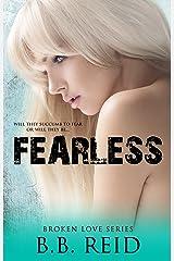 Fearless (Broken Love Book 5) Kindle Edition