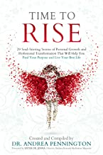 Time to Rise: 29 Soul-Stirring Stories of Personal Growth and Professional Transformation That Will Help You Find Your Pur...