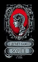 A Secret Named Sophie (Sophie Spencer Book 1)
