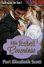 His Rebel Countess [Challenging the Ton 1] (BookStrand Publishing Mainstream)