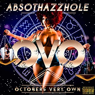 Octobers Very Own [Explicit]