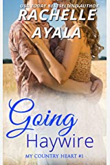 Going Haywire (My Country Heart Book 1) Kindle Edition