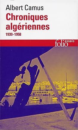 Actuelles III : Chroniques algériennes 1939-1958