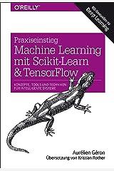 Praxiseinstieg Machine Learning mit Scikit-Learn und TensorFlow: Konzepte, Tools und Techniken für intelligente Systeme (Animals) (German Edition) Kindle Edition