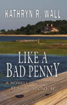 Like A Bad Penny (A Bay Tanner Mystery)