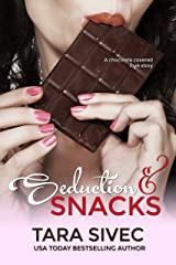 Seduction and Snacks (Chocolate Lovers #1) Kindle Edition