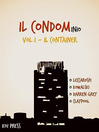 Il Condom-inio (vol.1): Il Container