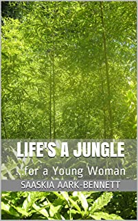 LIFE'S A JUNGLE: ...for a Young Woman (The Sacha Series Book 1) (English Edition)