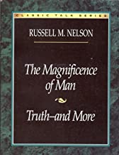 The Magnificence of Man: Truth--And More (Classic Talks Series)