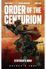 Stryker's War: A Galaxy's Edge Stand Alone Novel (Order of the Centurion Book 3) Kindle Edition