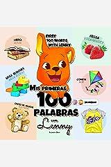 Mis Primeras 100 Palabras con Lenny Spanish-English: Una maravillosa guía para niños de 1 a 3 años de edad para que aprendan sus primeras 100 palabras ... bilingual) (Spanish Edition) Kindle Edition