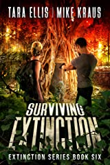 Surviving Extinction - The Extinction Series Book 6: A Thrilling Post-Apocalyptic Survival Series Kindle Edition