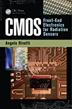 CMOS: Front-End Electronics for Radiation Sensors (Devices, Circuits, and Systems Book 42)