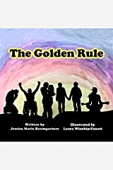 The Golden Rule Kindle Edition