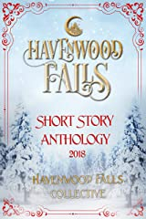 Havenwood Falls Short Story Anthology 2018: A Collection of Holiday Romances Kindle Edition