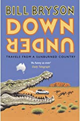 Down Under: Travels in a Sunburned Country (Bryson Book 6) Kindle Edition