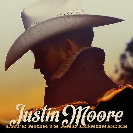 Justin Moore - Late Nights And Longnecks (2019) LEAK ALBUM