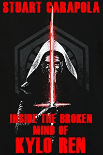 Inside The Broken Mind Of Kylo Ren (Star Wars Wavelength Book 10)