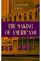 THE MAKING OF AMERICANS (Modern Classics Series): A History of a Family's Progress (American Literature Series) Kindle Edition