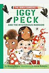 Iggy Peck and the Mysterious Mansion: The Questioneers Book #3 Kindle Edition