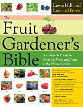 The Fruit Gardener's Bible: A Complete Guide to Growing Fruits and Nuts in the Home Garden PDF