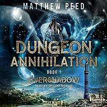 Overshadow: Dungeon Annihilation Series, Book 1